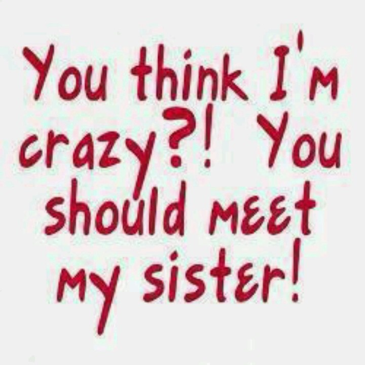 I Love My Sister Picture Quotes: I Hate My Sister Quotes. QuotesGram