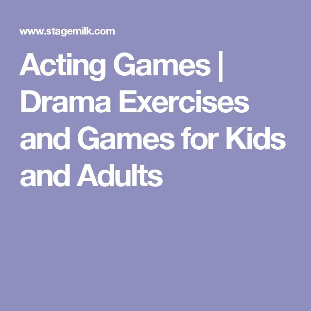 Acting Games | Drama Exercises and Games for Kids and Adults
