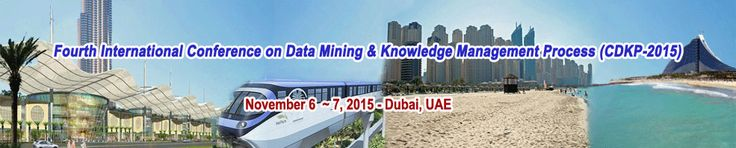 Fourth International Conference on Data Mining & Knowledge Management Process (CDKP 2015) provides a forum for researchers who address this issue and to present their work in a peer-reviewed forum.  http://icaita.org/cdkp/index.html