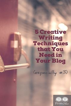 5 creative writing techniques that you need in your blog (especially #3)