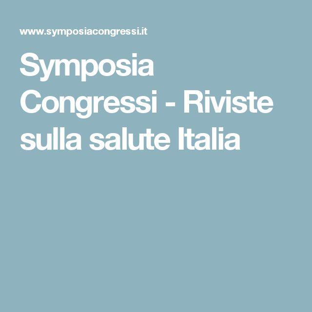 Symposia Congressi - Riviste sulla salute Italia