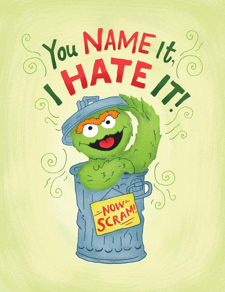 Mary Kate McDevitt - Sesame Street Posters: Oscar -- You name it, I hate it. Now scram!