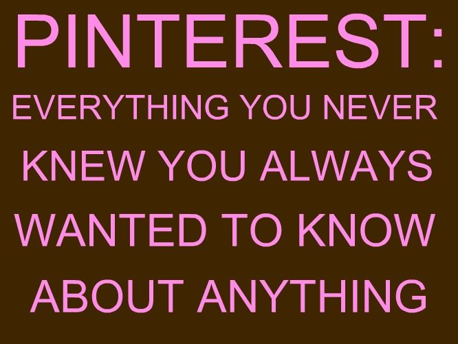 who knew?Pinterest Quotes,  Dust Jackets, Pinterest Humor, Funny Quotes About Pinterest, Humor Quotes, Pin Addict,  Dust Covers, Book Jackets,  Dust Wrappers