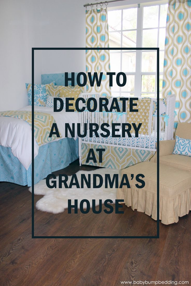 Decorating grandma's nursery. Design your nursery to match your sophisticated style. Nursery at grandparents house.