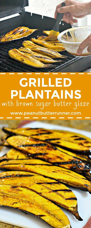 Grilled Plantains with Brown Sugar Butter Glaze   Peanut Butter Runner   Bloglovin'