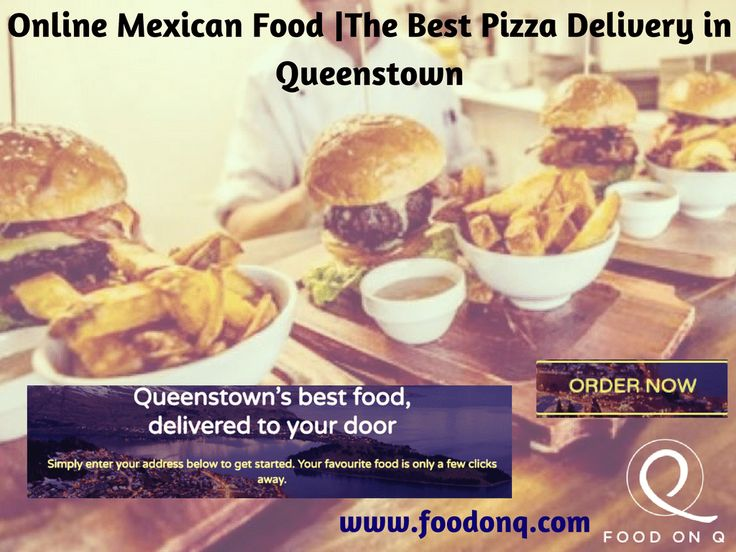 Order online to enjoy Mexican food delivered to you from your favourite restaurant. Here at Food on Q, we are dedicated to providing the best possible service from the best restaurants & best pizza delivery at your place. Please don't hesitate to contact us on +642108721843 and visit us at www.foodonq.com