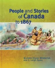 People and Stories of Canada to 1867 - Michele Visser-wikkerink, E Leigh Syms - McNally Robinson Booksellers