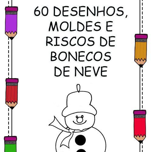 60 Desenhos Moldes E Riscos De Natal Boneco De Neve Para Baixar Em