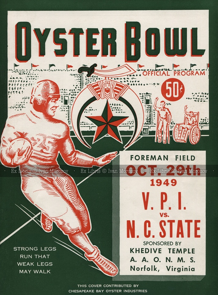 1949.10.29. Oyster Bowl sponsored by Khedive Temple.  Virginia Tech (Hokies) vs North Carolina State University (Wolfpack).  VT Head Coach: Robert C. McNeish.  Foreman Field, Norfolk, VA.  Final score: Virginia Tech 13, NCSU 14. Vintage football game program.