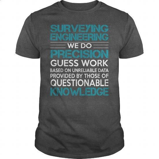 Awesome Tee For Surveying Engineering #shirt #hoodie. ORDER NOW => https://www.sunfrog.com/LifeStyle/Awesome-Tee-For-Surveying-Engineering-100519244-Dark-Grey-Guys.html?60505