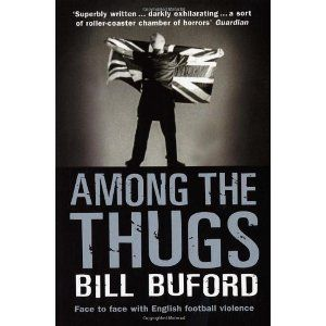 Among the Thugs: Amazon.ca: Bill Buford: Books