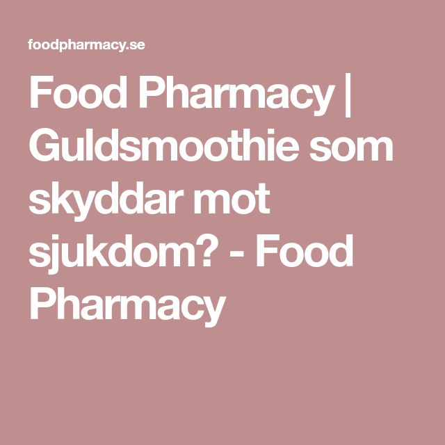 Food Pharmacy | Guldsmoothie som skyddar mot sjukdom? - Food Pharmacy