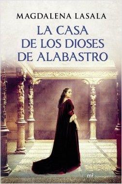 La casa de los dioses de alabastro | Planeta de Libros