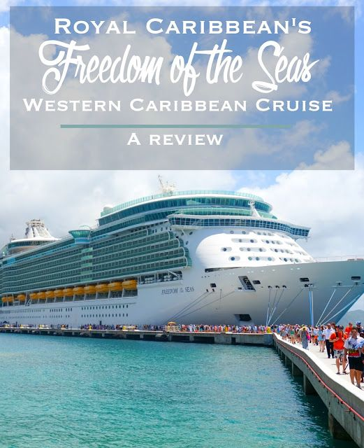 Royal Caribbean's Freedom of the Seas Western Caribbean Cruise: A Review - http://www.cosmosmariners.com/2015/06/royal-caribbeans-freedom-of-seas.html