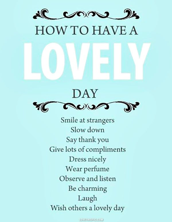 how to have a lovely day// Given that most perfumes contain some nasty chemicals, I'm not inclined to promote that one. Though if you have a nice, natural perfume, good smells really can lift the mood
