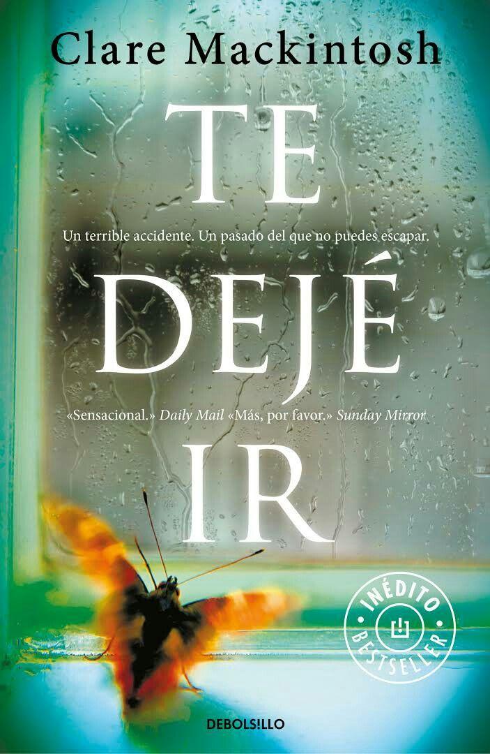 104. Te deje ir. Clare Mackintosh. 9/10. Muy bueno este libro. Engancha y mantiene la tension hasta el final. Lo recomiendo