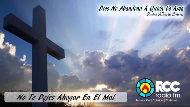 Dios No Abandona A Quien Lo Ama l Padre Alberto Linero Cjm