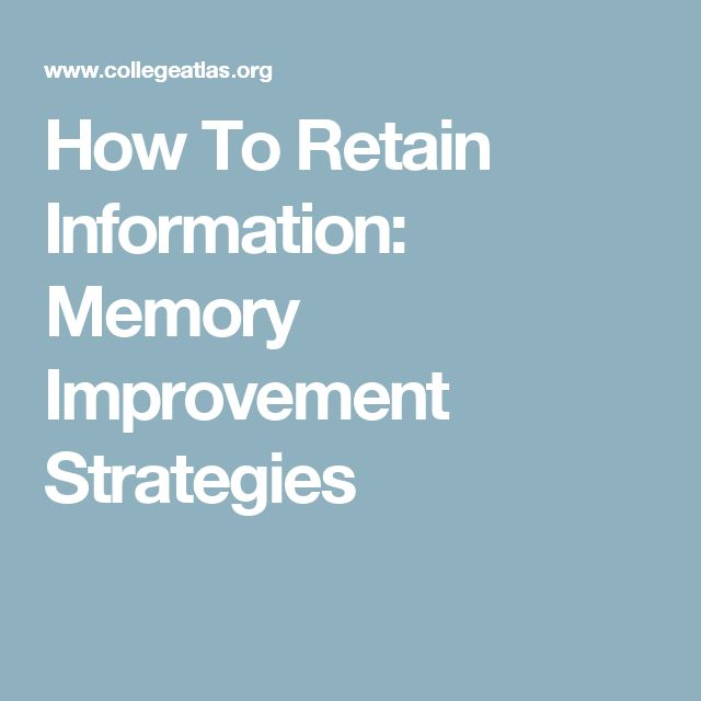 How To Retain Information: Memory Improvement Strategies