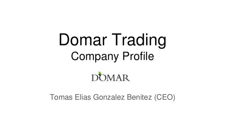 Domar Trading Company Profile - Tomas Elias Gonzalez   Learn about Tomas Elias Gonzalez and his international food distribution company Domar Trading