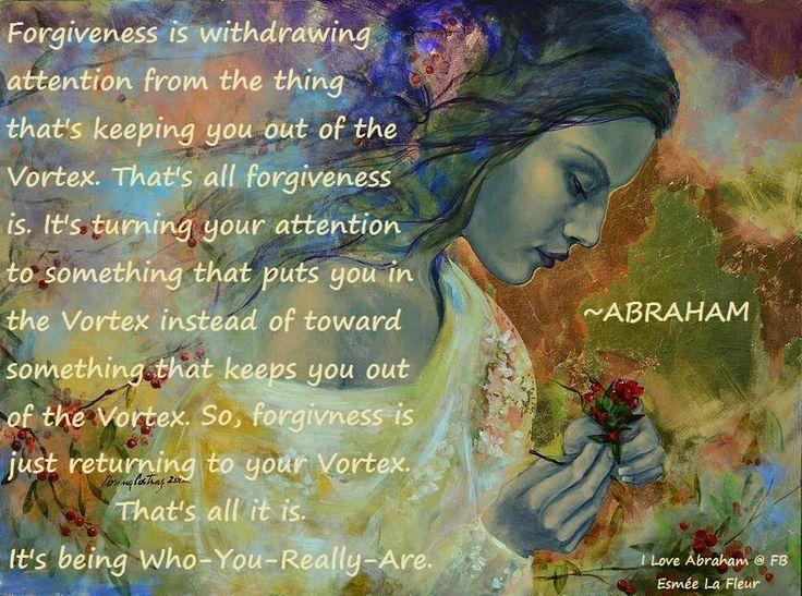 Risultati immagini per forgiveness abraham hicks quotes