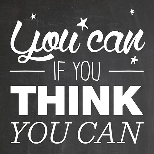 'You can if you think you can' #words #quote