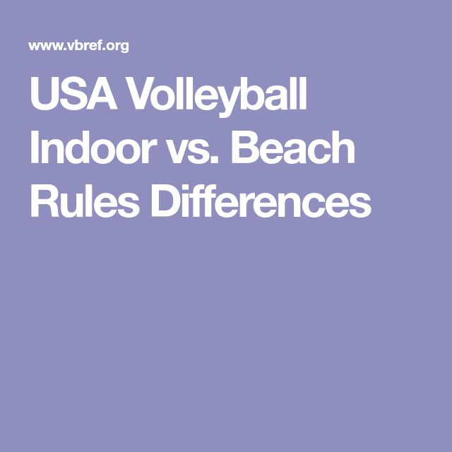 USA Volleyball Indoor vs. Beach Rules Differences