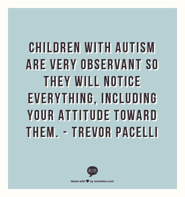 Quotes About People Who Notice: Children With Autism Are Very Observant So They Will
