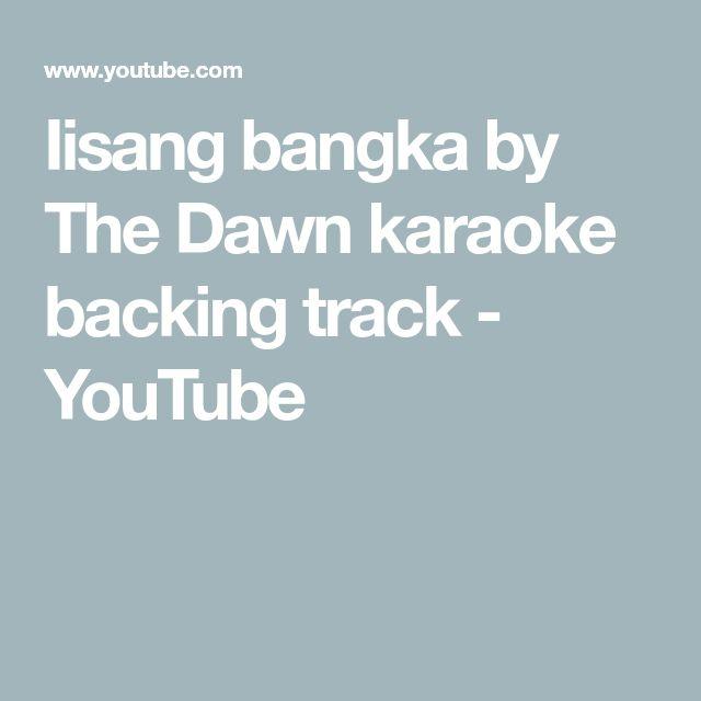 Iisang bangka by The Dawn karaoke backing track - YouTube
