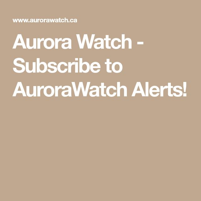 Aurora Watch - Subscribe to AuroraWatch Alerts!