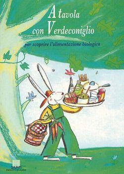 Libri sull'alimentazione per bambini da 5 a 8 anni - Educazione alimentare per mangiare sano - A tavola con Verdeconiglio