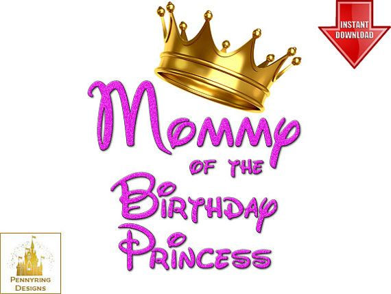 Mommy of the birthday girl princess t shirt iron on transfer diy custom decal digital download