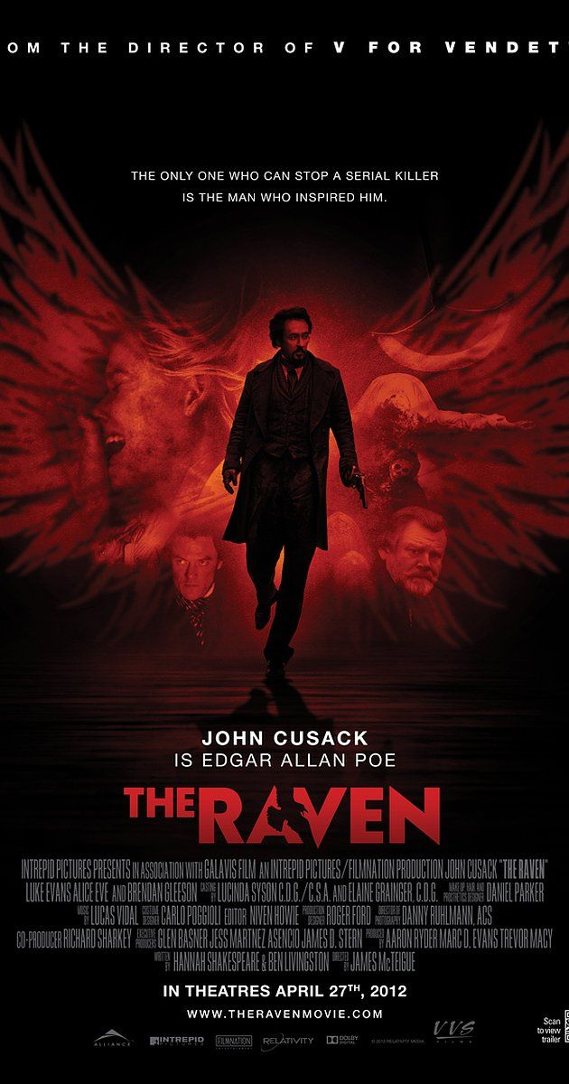 Directed by James McTeigue.  With John Cusack, Alice Eve, Luke Evans, Brendan Gleeson. When a madman begins committing horrific murders inspired by Edgar Allan Poe's works, a young Baltimore detective joins forces with Poe to stop him from making his stories a reality.