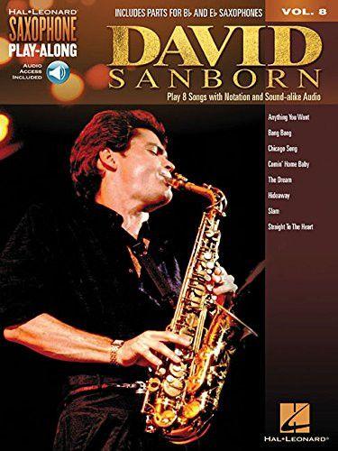 David Sanborn: Saxophone Play-Along Volume 8 bk/online audio (Hal Leonard Saxophone Play-Along)