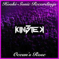 KIN3TEK - Ocean's Rose (Original Mix) by Hooki-Sonic Recordings on SoundCloud