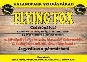 Flying-Fox pályánk 6+2 elemből áll és maximális magassága 10 méter.  http://kalanderdo.hu/magas-kotelpalyak/flying-fox/