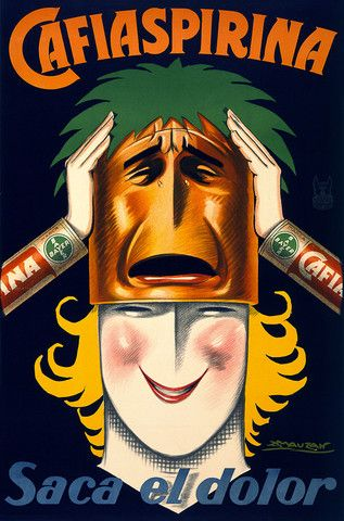 Bring the Pain. Aspirin ad from Buenos Aires, circa 1927   Vintage Poster #vintage #health #happy