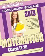 MATEMATICA. OLIMPIADE SI CONCURSURI SCOLARE 2015. CLASELE IX-XII