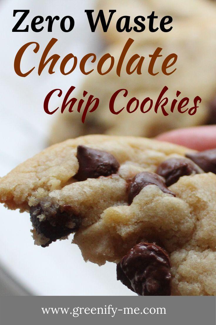 Zero Waste Chocolate Chip Cookies Chocolate Chip Cookies Easy Homemade Chocolate Chip Cookies Chip Cookies