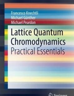 Lattice Quantum Chromodynamics: Practical Essentials free download by Francesco Knechtli Michael Günther Michael Peardon (auth.) ISBN: 9789402409970 with BooksBob. Fast and free eBooks download.  The post Lattice Quantum Chromodynamics: Practical Essentials Free Download appeared first on Booksbob.com.