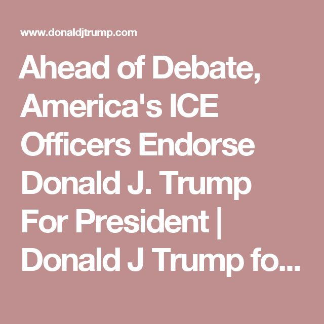 Ahead of Debate, America's ICE Officers Endorse Donald J. Trump For President | Donald J Trump for President