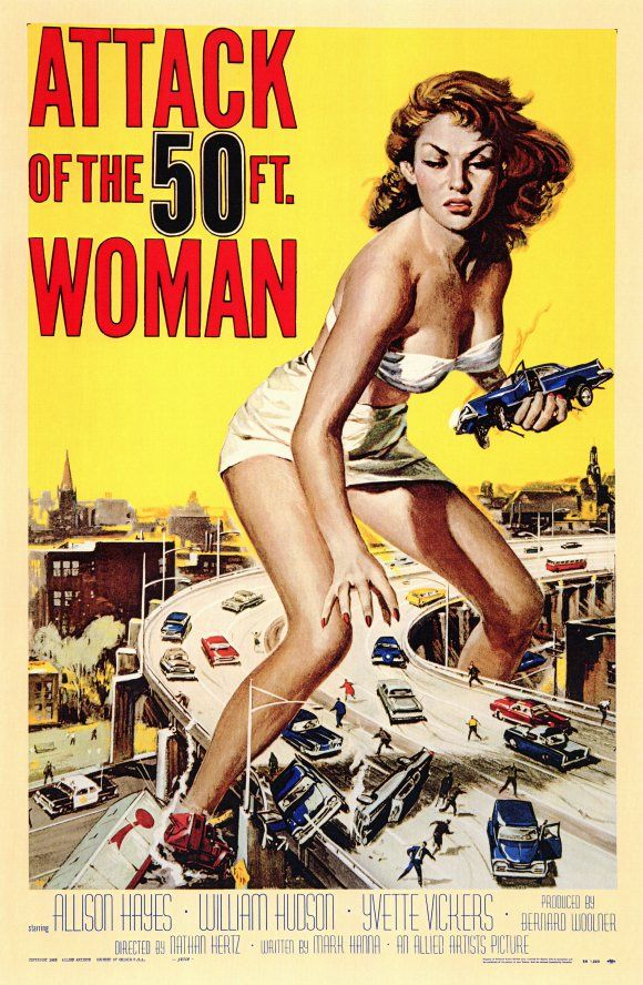 Attack of the 50 Ft. Woman: One of the most well-known pieces of film marketing, for a movie that has a crummy 4.9/10 rating on IMDB