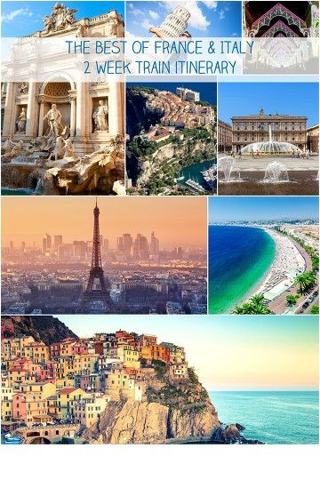 2 week itinerary to see the best places in France & Italy by train Paris, Lyon, Nice, Monaco , Genova, Cinque Terre, Pisa, Rome