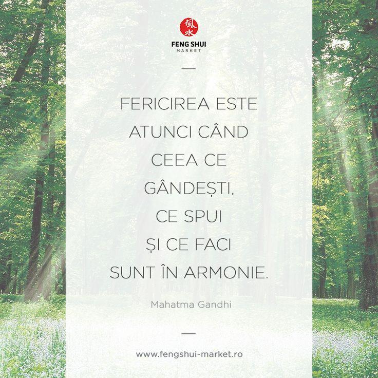 Fericirea este atunci cad ceea ce gandesti, ceea ce spui ce faci sunt in armonie. Gandi Mai multe pe www.fengshui-market.ro»