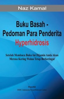First book about hyperhidrosis in Indonesia. Written by Naz Kamal, a sufferer of palmar and plantar hyperhidrosis.  He had an ETS surgery back in 2005 at Frimley hospital, Surrey, UK.  Got a compensatory sweatings at chest, lower back and recently found out also triggering Miniere's disease.