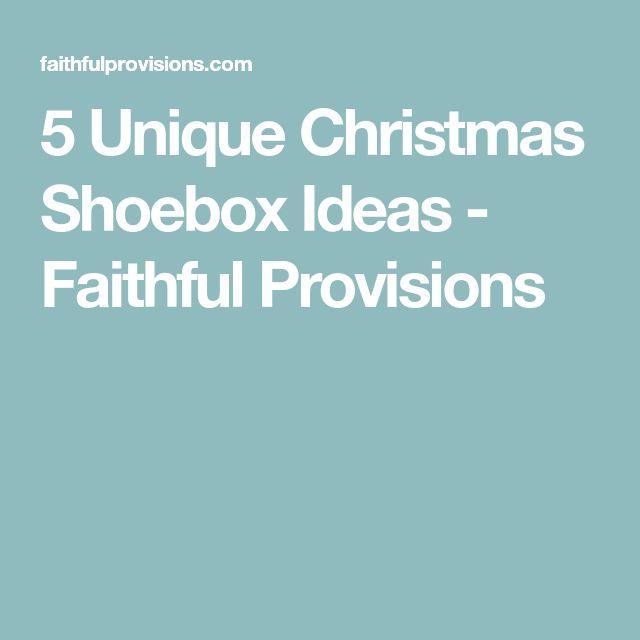 5 Unique Christmas Shoebox Ideas - Faithful Provisions