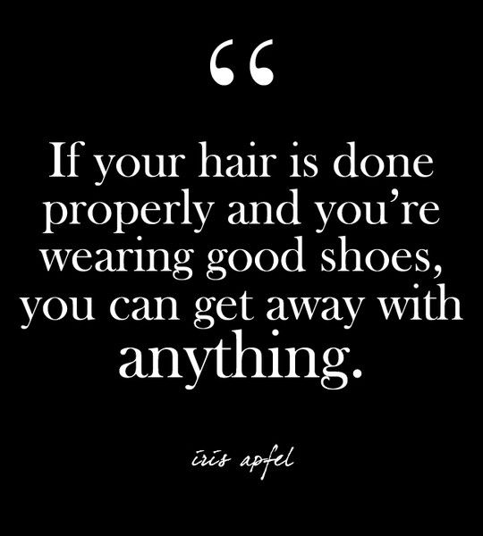 """""""If your hair is done properly and you're wearing good shoes, you can get away with anything."""" - Iris Apfel - Glam Quotes for Every Fashion Lover - Photos"""