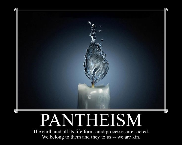 Pantheism, in case you didn't know.