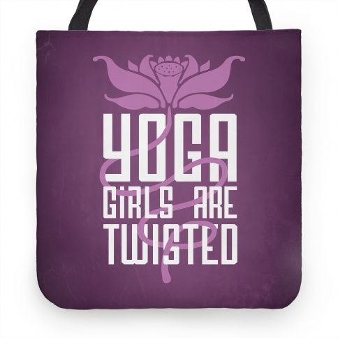 Yoga Girls Are Twisted. Its a different kind of popping and locking. Deep breaths and lean muscles this tee is perfect for the budding yogi master in you. Bring all your yoga gear to class in this hilarious yoga pun tote bag.