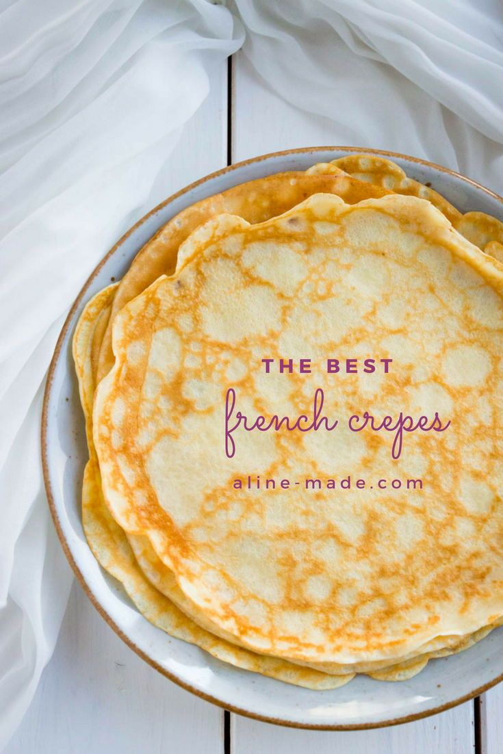 A Basic Recipe For French Crepes Don T You Know How To Make Simple Crepes This Easy Recipe Is A Must Know To Make The Be Homemade Crepes Recipes Sweet Crepes