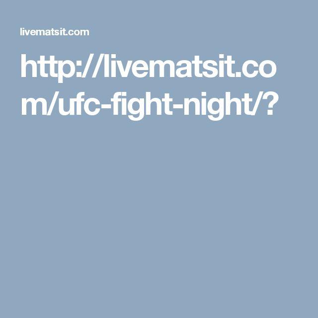 http://livematsit.com/ufc-fight-night/?